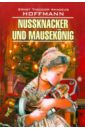Hoffmann Ernst Theodor Amadeus Nussknacker und Mausekonig