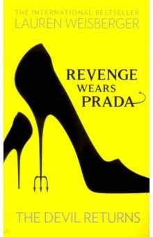 Revenge Wears Prada: The Devil Returns weisberger l weisberger the devil wears prada page 4