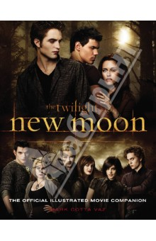 Twilight Saga. New Moon. The Official Illustrated fanpire the twilight saga and the women who love it