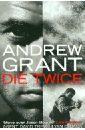 Grant Andrew Die Twice