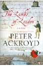 Ackroyd Peter The lambs of London no one the scarred page of smiles