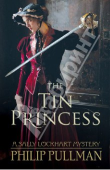 The Tin Princess (Sally Lockhart) what she left