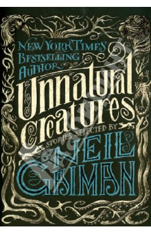 Unnatural Creatures gaiman neil the view from the cheap seats