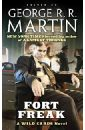 Martin George R. Fort Freak