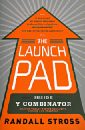 Launch Pad: Silicon Valley's Most Exclusive, Stross Randall