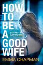 Chapman Emma How to be a Good Wife