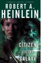 Heinlein Robert Citizen of the Galaxy froome the ride of his life