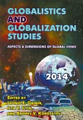 Globalistics and Globalization Studies: Aspects & Dimensions of Global Views