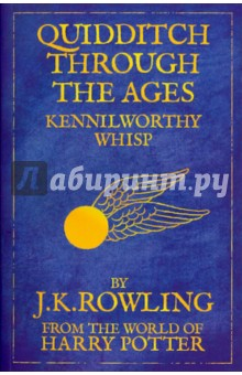 Quidditch Through the Ages. Kennilworthy Whisp