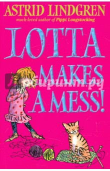 Lotta Makes Mess! the little old lady who broke all the rules