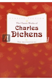 The Classic Works of Charles Dickens. The Masterpieces dickens charles great expectatiois