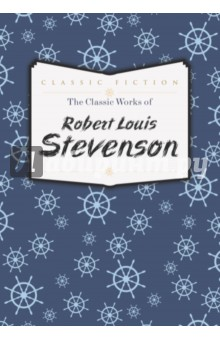 The Classic Works of Robert Louis Stevenson джемпер la petite etoile la petite etoile la090ewxyj85