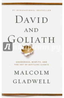 David and Goliath. Underdogs, Misfits, and the Art of Battling Giants