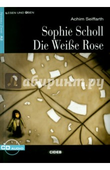 Sophie Scholl Die Weise Rose (+CD) little miss tiny