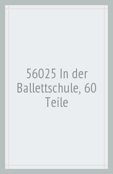 56025 In der Ballettschule, 60 Teile