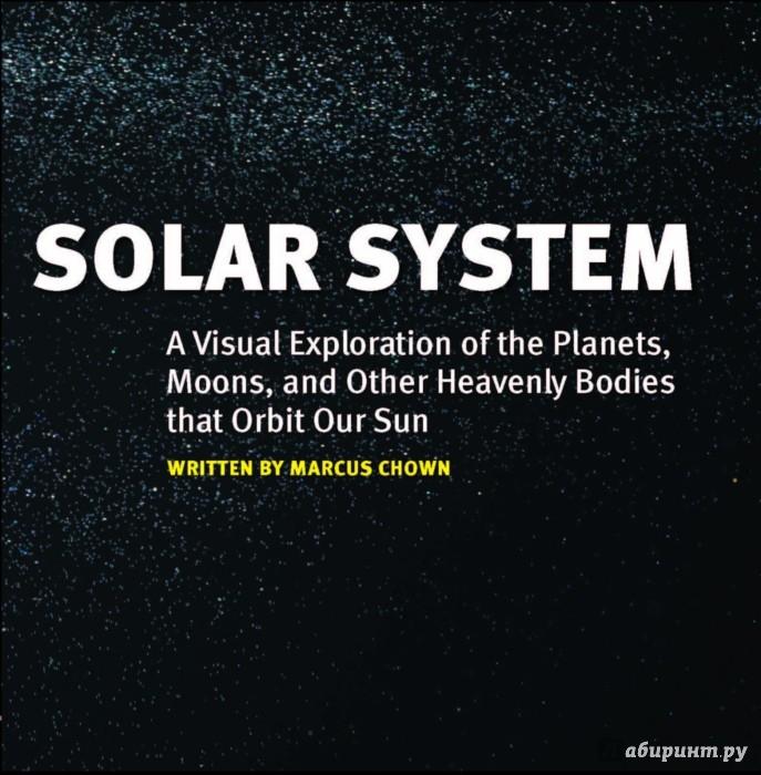 Иллюстрация 1 из 30 для Солнечная система. Путеводитель (новый формат) - Маркус Чаун | Лабиринт - книги. Источник: Лабиринт