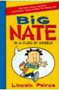 Peirce Lincoln Big Nate: In a Class by Himself here comes the trouble