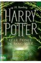 Rowling Joanne Harry Potter et le Prince de Sang-Mele