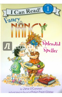 Fancy Nancy. Splendid Speller (Level 1) kure bazaar лак для ногтей so vintage 10ml