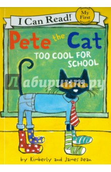 Pete the Cat. Too Cool for School фото