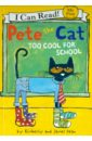 Dean Kimberly Dean James Pete the Cat Too Cool for School