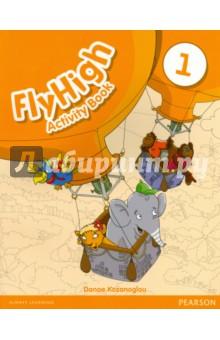 Купить Fly High. Level 1. Activity Book 1, Pearson, Изучение иностранного языка