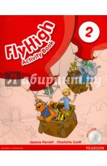 Купить Fly High. Level 2. Activity Book (+CD), Pearson, Изучение иностранного языка