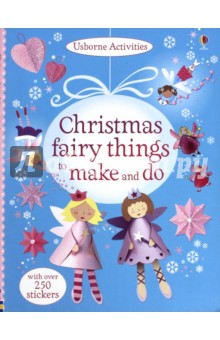 Christmas Fairy Things to Make and Do. With over 250 stickers 1000 things to make and do