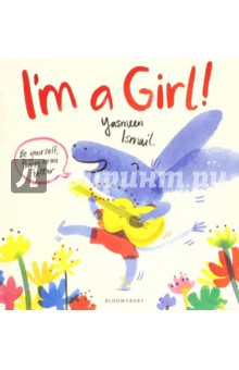 I'm a Girl! not that kind of girl a young woman tells you what she s learned