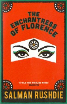 The Enchantress of Florence ruchdie s the enchantress of florence