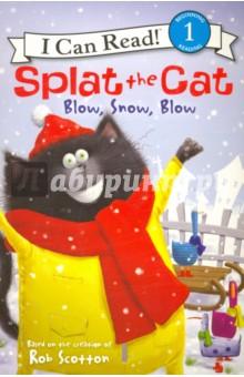 Купить Splat the Cat. Blow, Snow, Blow. Level 1, Harper Collins USA, Художественная литература для детей на англ.яз.