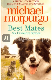 Best Mates. Six Favourite Stories proving