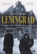 Leningrad. Tragedy of a City Under Siege, 1941-44