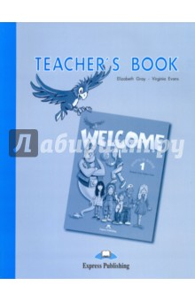 Welcome 1. Teacher's Book. Книга для учителя conning a s the kodansha kanji learner s course a step by step guide to mastering 2300 characters
