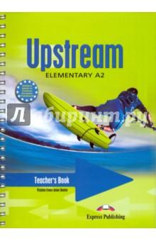 Upstream Elementary A2. Teacher's Book. Книга для учителя english unlimited elementary self study pack dvd rom