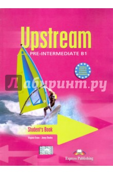 Upstream Pre-Intermediate B1. Student's Book. Учебник milton j blake b evans v a good turn of phrase advanced practice in phrasal verbs and prepositional phrases