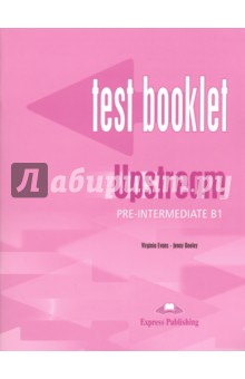 Upstream Pre-Intermediate B1. Test Booklet. Сборник тестов global pre intermediate coursebook