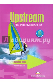 Upstream Pre-Intermediate B1.Teacher's Book. Книга для учителя total english pre intermediate students book dvd rom