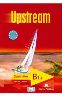 Upstream Intermediate B1+. Student's Book evans v dooley j enterprise 3 video activity book pre intermediate рабочая тетрадь к видеокурсу