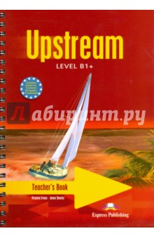 Upstream Intermediate B1+. Teacher's Book. Книга для учителя mackie g link intermediate wook book