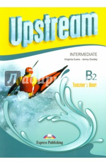 Upstream Intermediate B2. Teacher's Book. Книга для учителя cd upstream upper intermed b2 student s cd 2 для работы дома