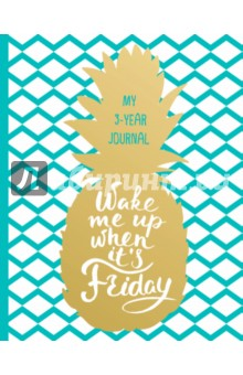Wake Me Up When It's Friday. Дневник для школьников на 3 года novelty run around wake up n catch me digital alarm clock on wheels white 4 aaa
