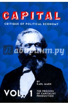 Capital. Critique of Political Economy. Volume 1 karl marx capital critique of political economy vol 1 капитал критика политической экономии том 1