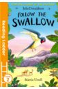 Обложка Follow the Swallow (Reading Ladder Level 2)