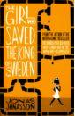 Jonasson Jonas The Girl Who Saved the King of Sweden
