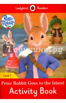 Peter Rabbit Goes to the Island. Activity Book. Level 1 doctor panda activity book ladybird readers starter level b