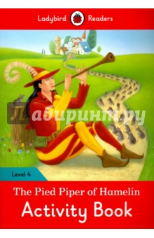 The Pied Piper of Hamelin. Activity Book. Level 4 doctor panda activity book ladybird readers starter level b
