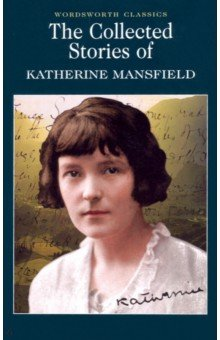 The Collected Stories of Katherine Mansfield