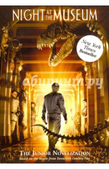 Night at the Museum. The Junior Novelization steele m night at the museum secret of the tomb level 2 cd