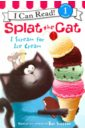 Scotton Rob, Driscoll Laura Splat the Cat. I Scream for Ice Cream (Level 1) цена и фото